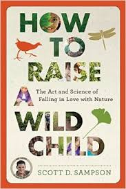 How to Raise a Wild Child by Scott Sampson